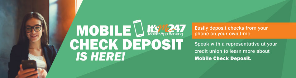 Easily deposit checks from your phone on your own time. Speak with a representative to learn more about Mobile Check Deposit.